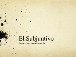 El Subjuntivo - gallegoscentral