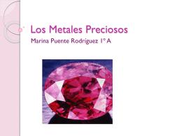 Los Metales Preciosos.Marina Puente