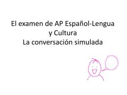 El examen de AP Español-Lengua y Cultura Expresión Oral