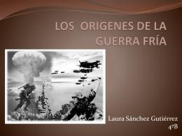 LOS ORIGENES DE LA GUERRA FRÍA - 4AB-IESLlanes