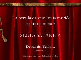 La herejía de que Jesús murió espiritualmente: Detrás del telón