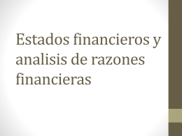 Estados financieros y analisis de razones financieras – Clase 3