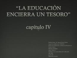*LA EDUCACIÓN ENCIERRA UN TESORO* capitulo IV