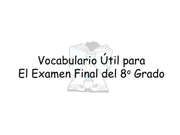 Vocabulario Útil para El Examen Final del 8o Grado