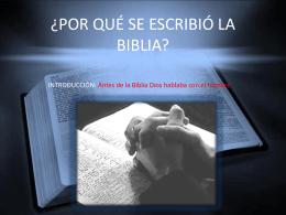 ¿POR QUÉ SE ESCRIBIÓ LA BIBLIA?