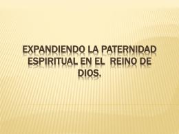 Expandiendo la Paternidad en el Reino de Dios.
