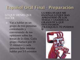 Español 3 * Oral final: la práctica