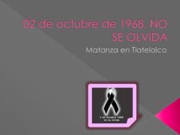 02 de octubre de 1968, NO SE OLVIDA