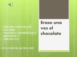 Erase una ves el chocolate