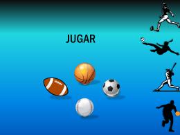 JUGAR - claybaughspanish