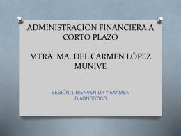 ADMINISTRACIÓN FINANCIERA A CORTO PLAZO MTRA. MA. DEL