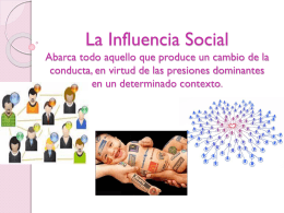 La Influencia Social Abarca todo aquello que