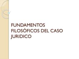 fundamentos filosóficos del caso juridico