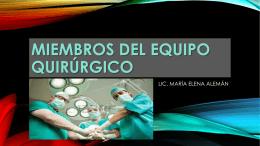 miembros del equipo quirúrgico - Licenciada María Elena Alemán B.