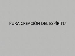 PURA CREACIÓN DEL ESPÍRITU