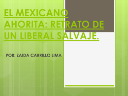 EL MEXICANO AHORITA: RETRATO DE UN LIBERAL SALVAJE.