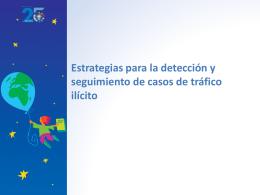 Estrategias para la detección y seguimiento de casos de tráfico ilícito
