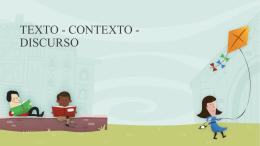 texto - contexto - discurso - Facultad de Educación Elemental y