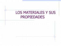 LOS MATERIALES Y SUS PROPIEDADES