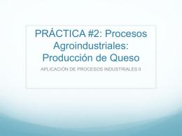 PRÁCTICA #2: Procesos Agroindustriales: Producción de Queso