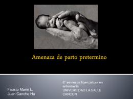 Amenaza de parto pretermino - Enfermería De LaSalle 7° Semestre