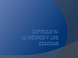 Capitulo IV. El médico y los colegas