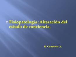 Fisiopatología :Alteración del estado de conciencia.