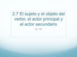 2.7 El sujeto y el objeto del verbo: el actor principal - LexSpanish1-2