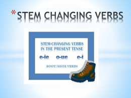 STEM CHANGING VERBS Comenzar (e>ie)