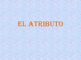 EL ATRIBUTO