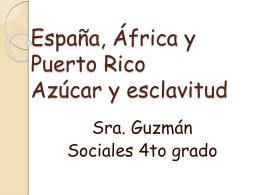 España, África y Puerto Rico Azúcar y esclavitud