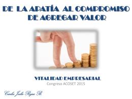 DE LA APATIA AL COMPROMISO DE AGREGAR VALOR