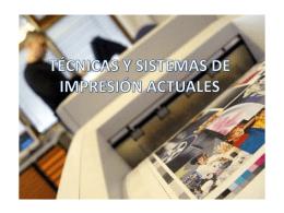 TÉCNICAS Y SISTEMAS DE IMPRESIÓN MODERNOS