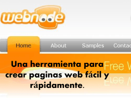 Una herramienta para crear paginas web fácil y rápidamente.
