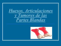 Huesos, Articulaciones y Tumores de las Partes