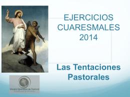EJERCICIOS CUARESMALES 2014 Las tentaciones pastorales