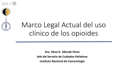 Marco Legal Actual del uso clinico de los opioides