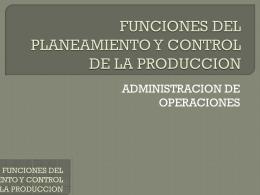 funciones del planeamiento y control de la produccion
