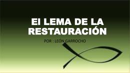 El LEMA DE LA RESTAURACIÓN