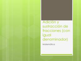 Adición y sustracción de fracciones (con igual denominador)