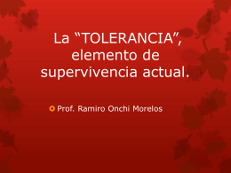 La *TOLERANCIA*, elemento de superviviencia actual.