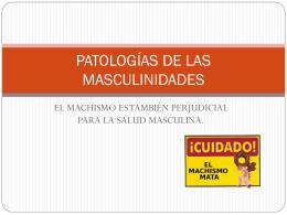 PATOLOGÍAS DE LAS MASCULINIDADES