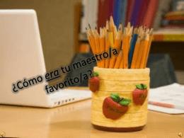 ¿Cómo era tu maestro/a favorito/a?