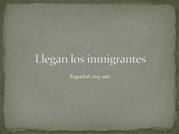 Llegan los inmigrantes
