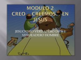 MODULO 2 CREO* CREEMOS* EN JESÚS