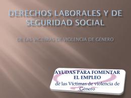 Derechos Laborales y de Seguridad Social de las Mujeres Vctimas