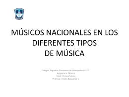Música de concierto, popular, folclórica, étnica, músicas de fusión.