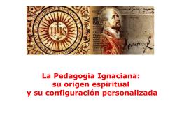 La Pedagogía Ignaciana: su origen y configuración