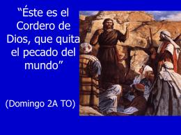 II Domingo del Tiempo Ordinario Ciclo A. San Juan 1, 29