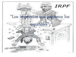 Los impuestos que pagamos los españoles